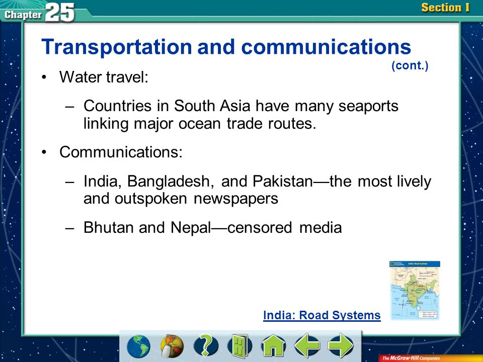 Section 1 Transportation and communications (cont.) Water travel: –Countries in South Asia have many seaports linking major ocean trade routes.