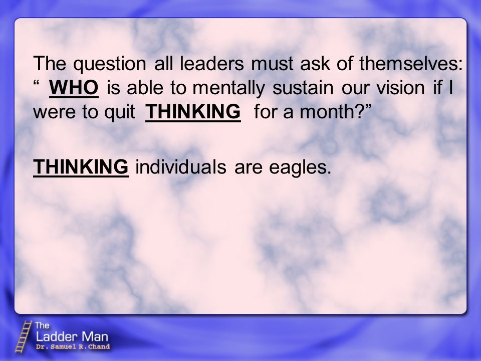THINKING individuals are eagles.