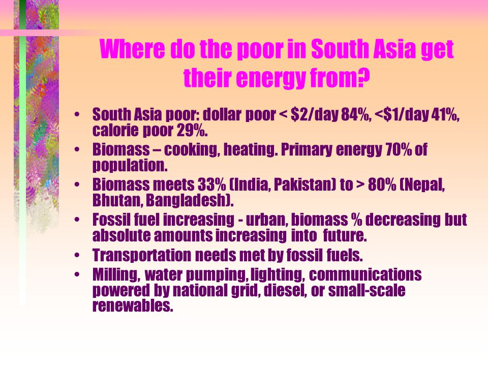 Where do the poor in South Asia get their energy from.