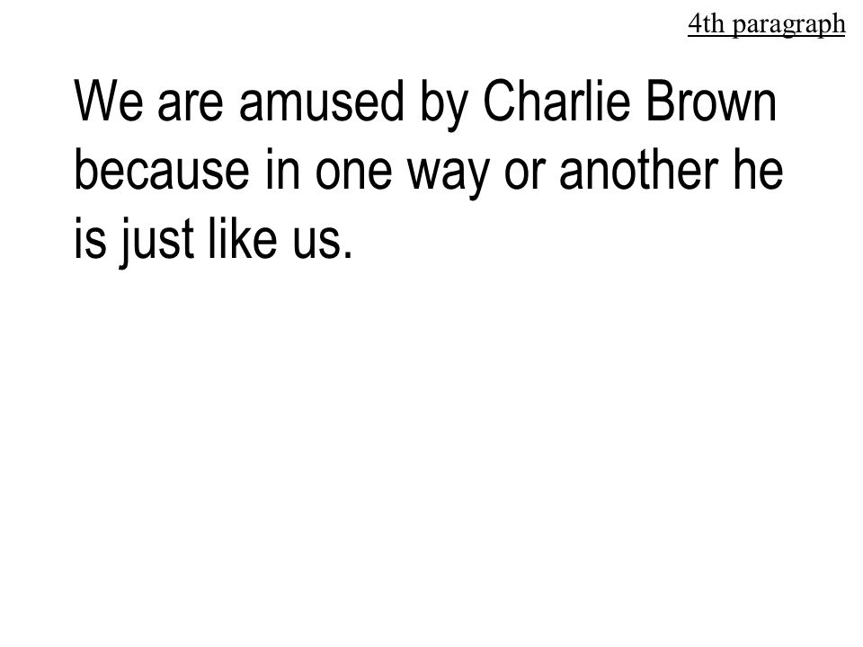 But is Charlie Brown a loser. No, he is not an incapable person at all.