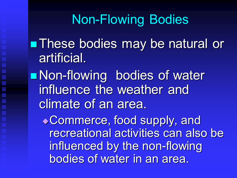 Non-Flowing Bodies These bodies may be natural or artificial.