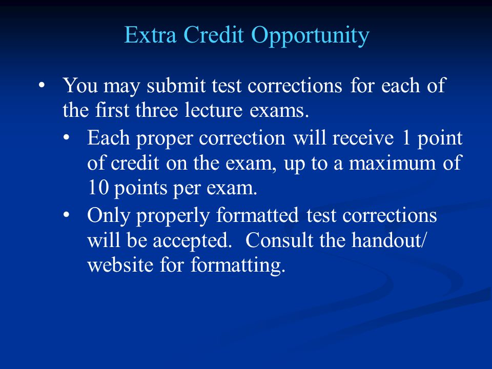 You may submit test corrections for each of the first three lecture exams.