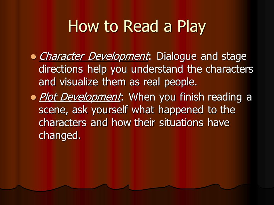 How to Read a Play Step 3: Read the dialogue and stage directions.