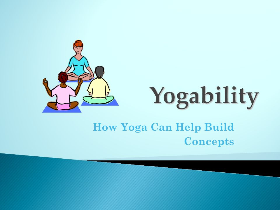 How Yoga Can Help Build Concepts