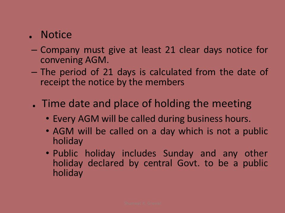 Notice – Company must give at least 21 clear days notice for convening AGM.