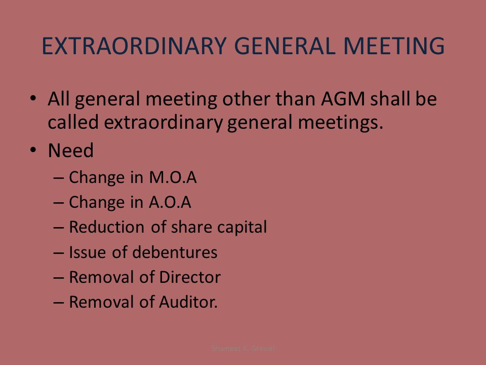 EXTRAORDINARY GENERAL MEETING All general meeting other than AGM shall be called extraordinary general meetings.