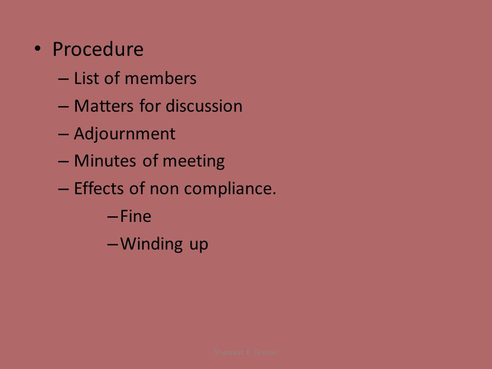 Procedure – List of members – Matters for discussion – Adjournment – Minutes of meeting – Effects of non compliance.