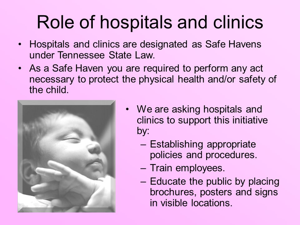 Role of hospitals and clinics We are asking hospitals and clinics to support this initiative by: –Establishing appropriate policies and procedures.