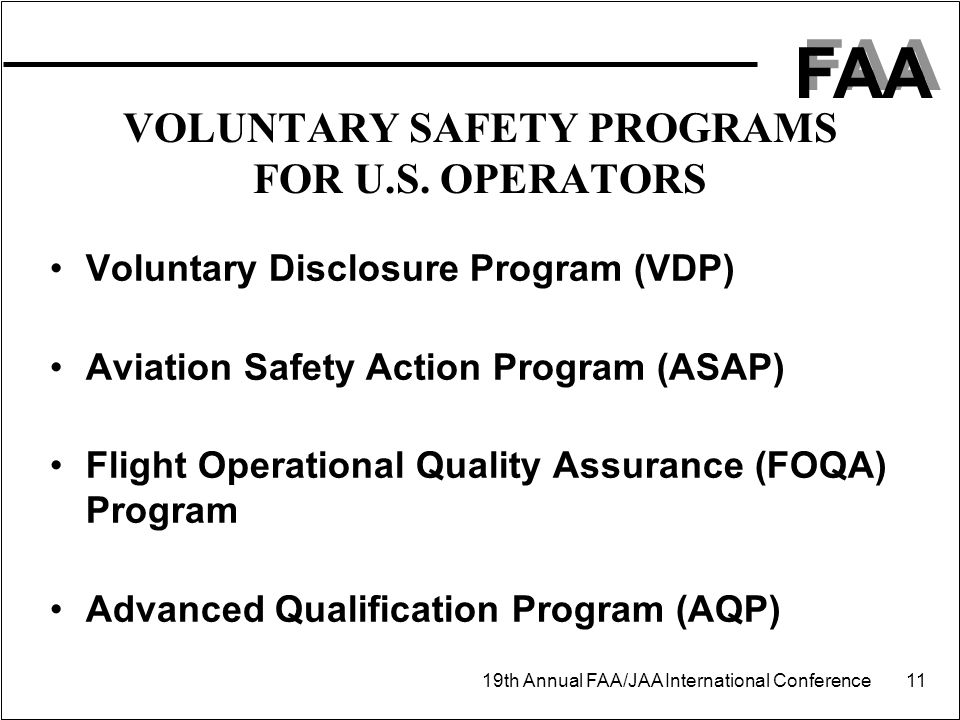 FAA 19th Annual FAA/JAA International Conference 11 VOLUNTARY SAFETY PROGRAMS FOR U.S.