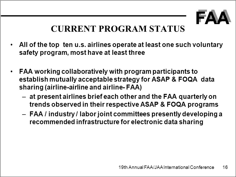 FAA 19th Annual FAA/JAA International Conference 16 CURRENT PROGRAM STATUS All of the top ten u.s.