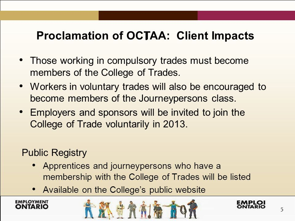 5 I Those working in compulsory trades must become members of the College of Trades.