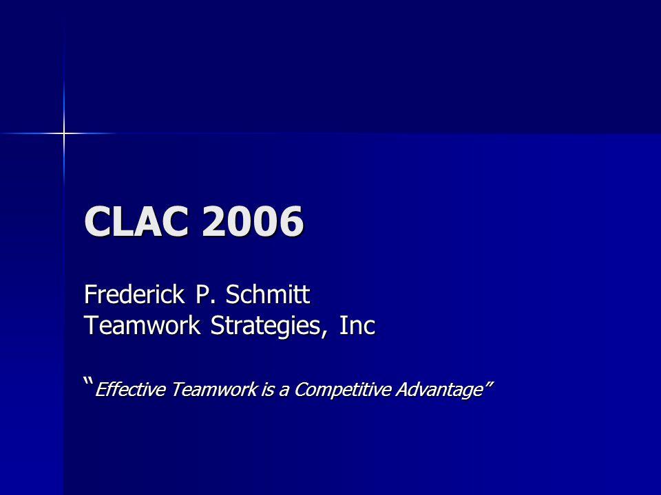Clac 2006 Frederick P Schmitt Teamwork Strategies Inc Effective