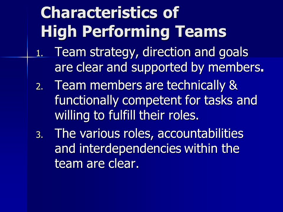 Characteristics of High Performing Teams Characteristics of High Performing Teams 1.