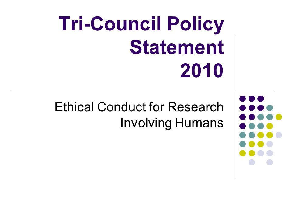 Tri-Council Policy Statement 2010 Ethical Conduct for Research Involving Humans