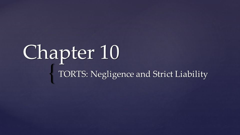 { Chapter 10 TORTS: Negligence and Strict Liability