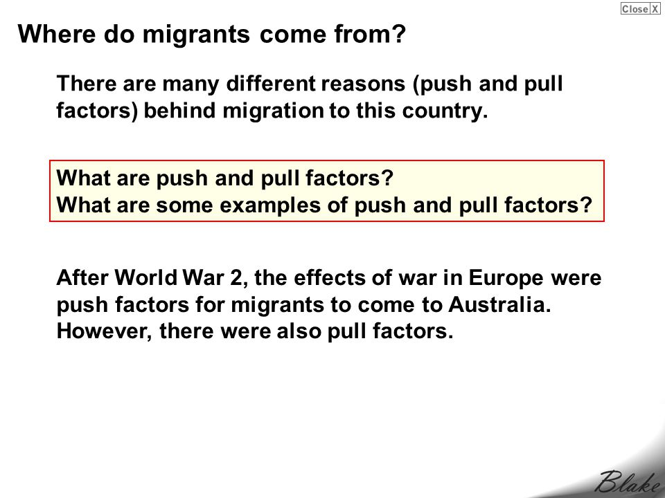 There are many different reasons (push and pull factors) behind migration to this country.