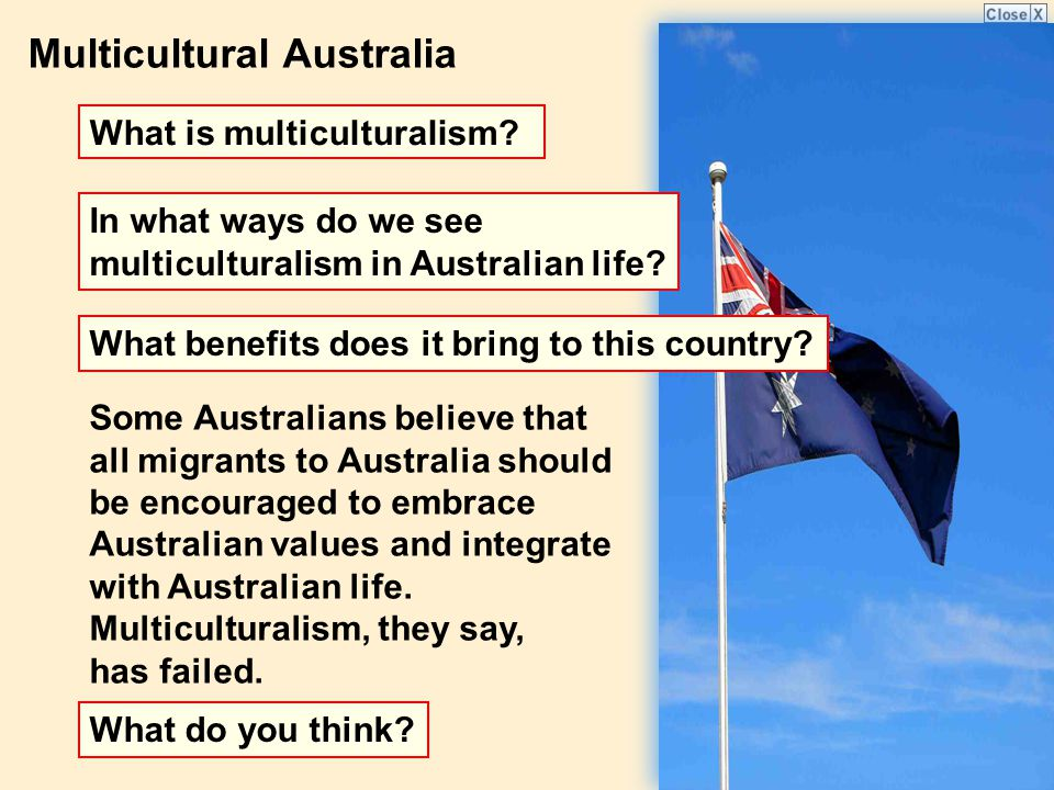 Multicultural Australia What is multiculturalism.
