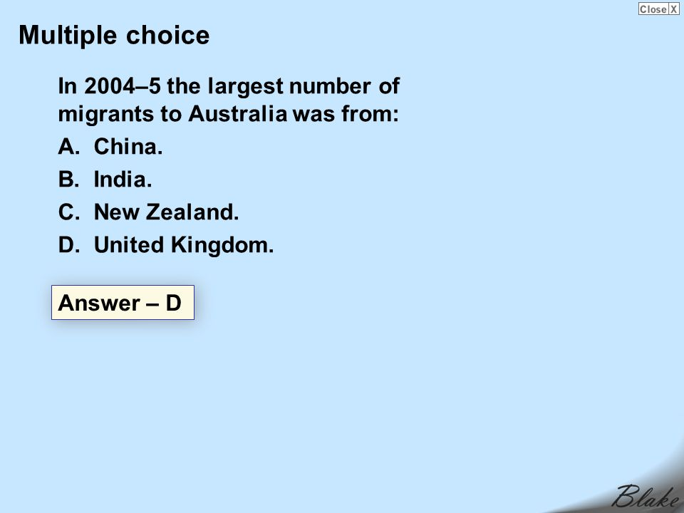 Multiple choice In 2004–5 the largest number of migrants to Australia was from: A.