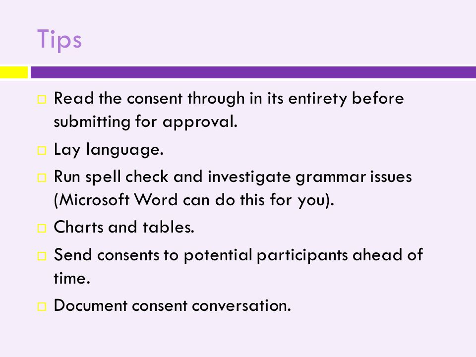 Tips  Read the consent through in its entirety before submitting for approval.