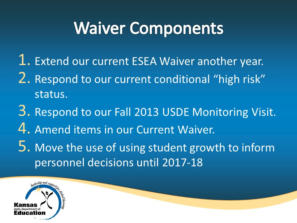 1. Extend our current ESEA Waiver another year. 2.
