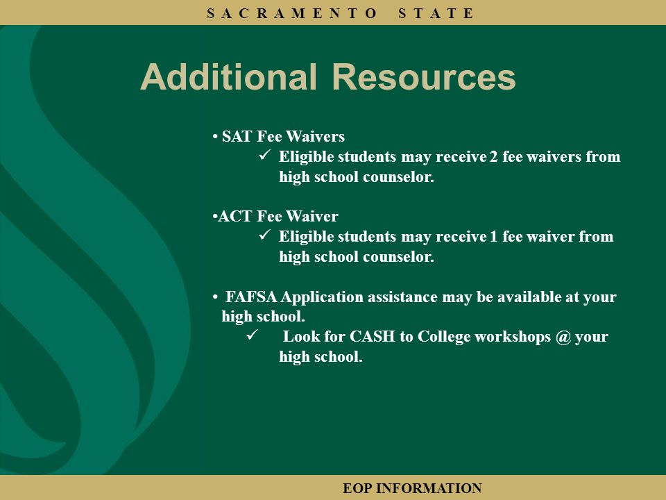 SAT Fee Waivers Eligible students may receive 2 fee waivers from high school counselor.
