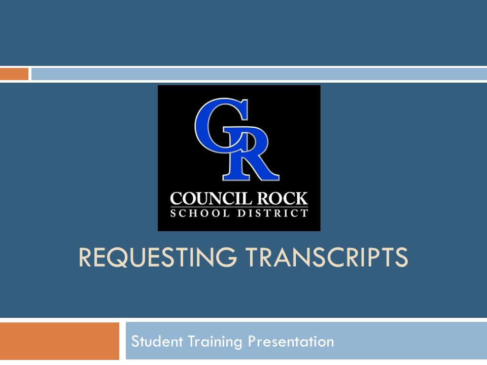 REQUESTING TRANSCRIPTS Student Training Presentation