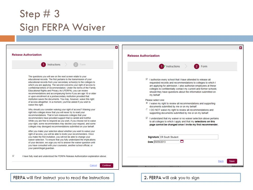 Step # 3 Sign FERPA Waiver FERPA will first instruct you to read the instructions2.