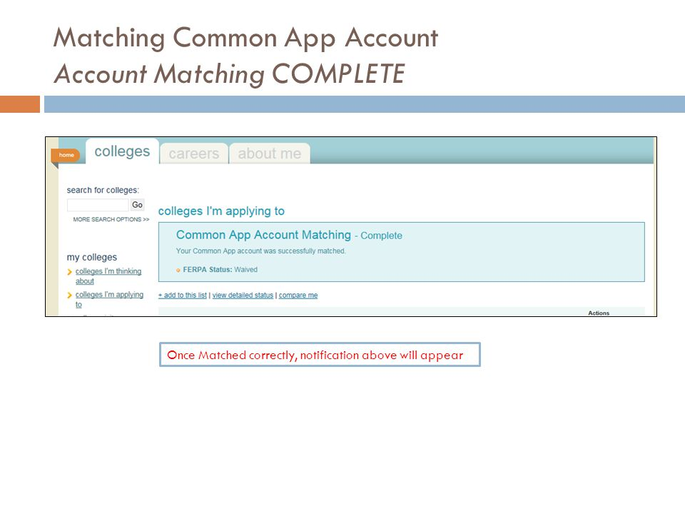 Matching Common App Account Account Matching COMPLETE Once Matched correctly, notification above will appear