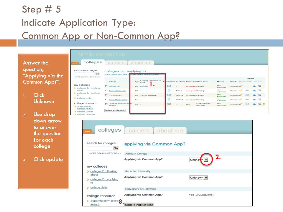 Step # 5 Indicate Application Type: Common App or Non-Common App.