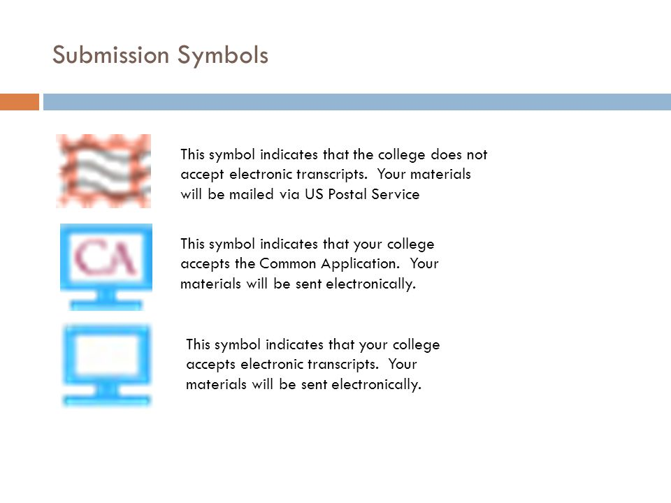 Submission Symbols This symbol indicates that the college does not accept electronic transcripts.