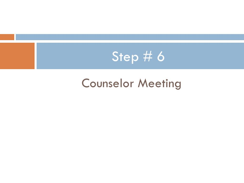 Counselor Meeting Step # 6