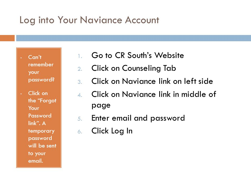 Log into Your Naviance Account Can't remember your password.