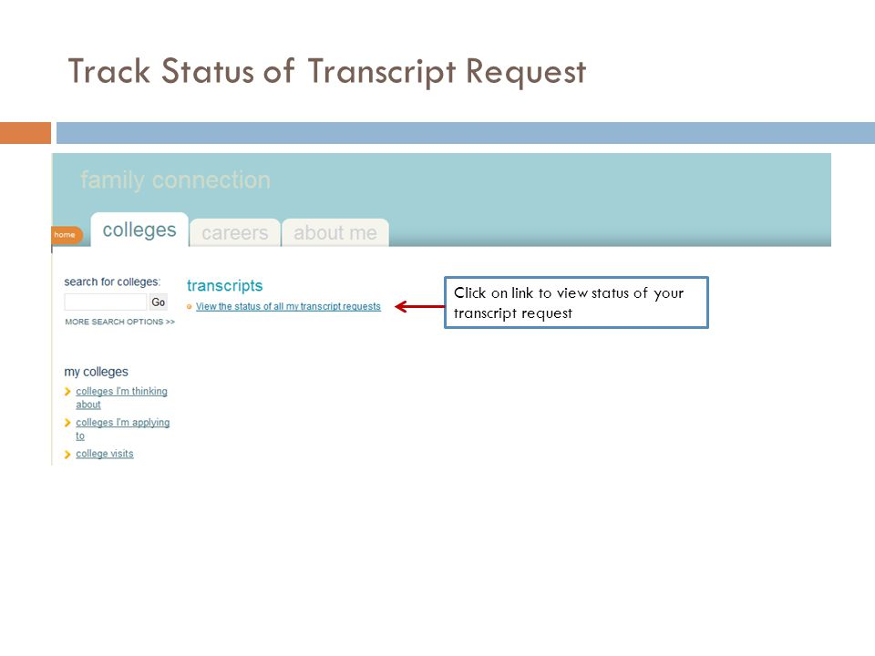Track Status of Transcript Request Click on link to view status of your transcript request