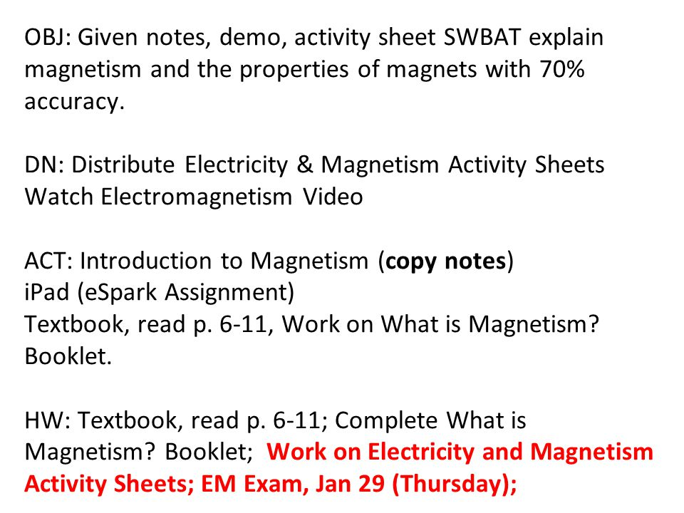 OBJ: Given notes, demo, activity sheet SWBAT explain magnetism and