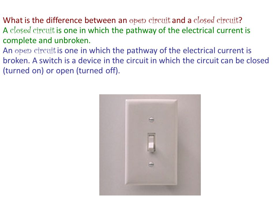 What is the difference between an open circuit and a closed circuit .