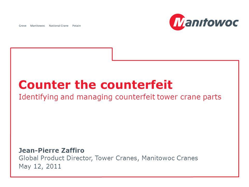 Jean-Pierre Zaffiro Global Product Director, Tower Cranes, Manitowoc