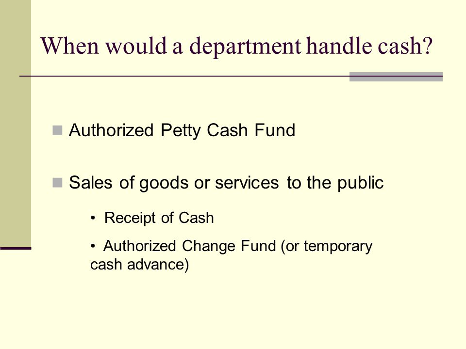 When would a department handle cash.