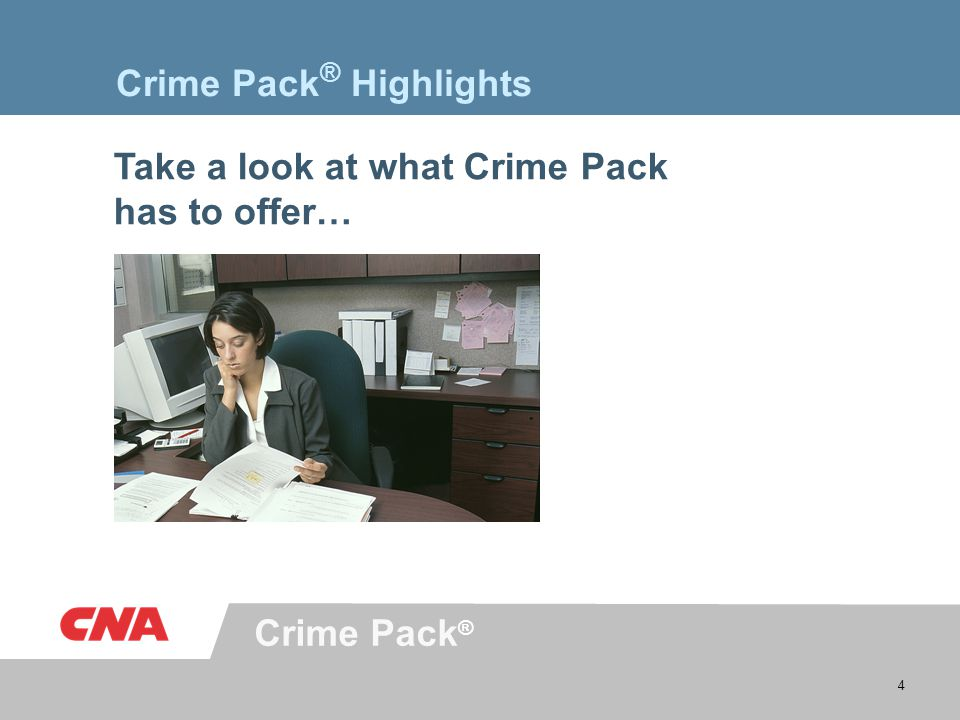 Crime Pack ® 4 Crime Pack ® Highlights Take a look at what Crime Pack has to offer…