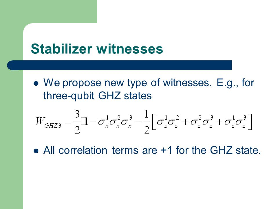 Stabilizer witnesses We propose new type of witnesses.