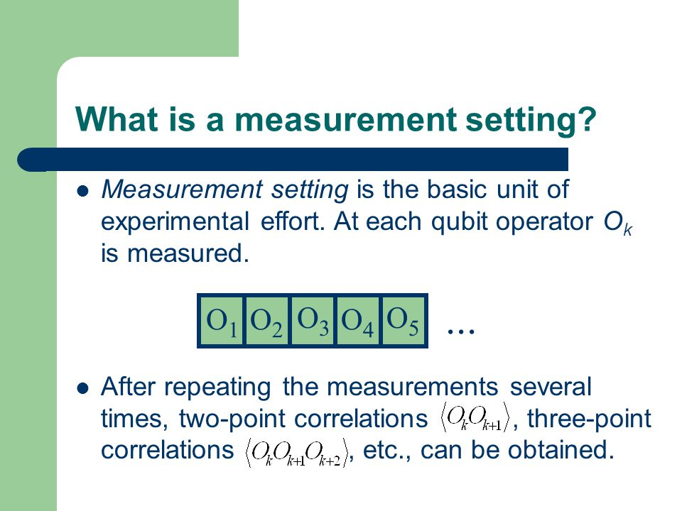 What is a measurement setting. Measurement setting is the basic unit of experimental effort.