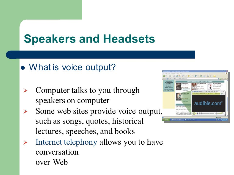 Speakers and Headsets What is voice output.