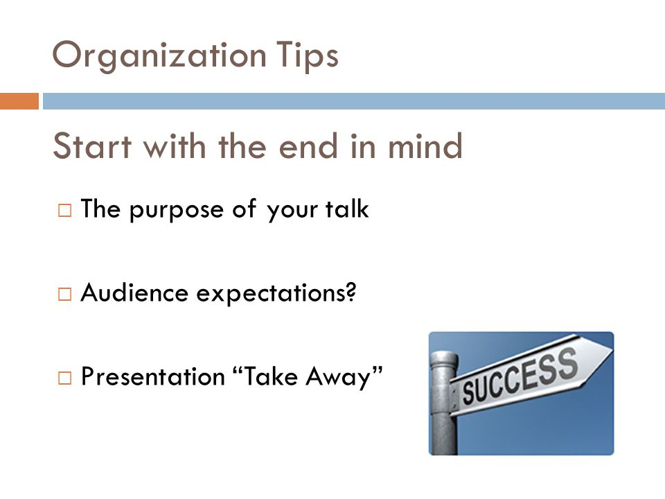  The purpose of your talk  Audience expectations.