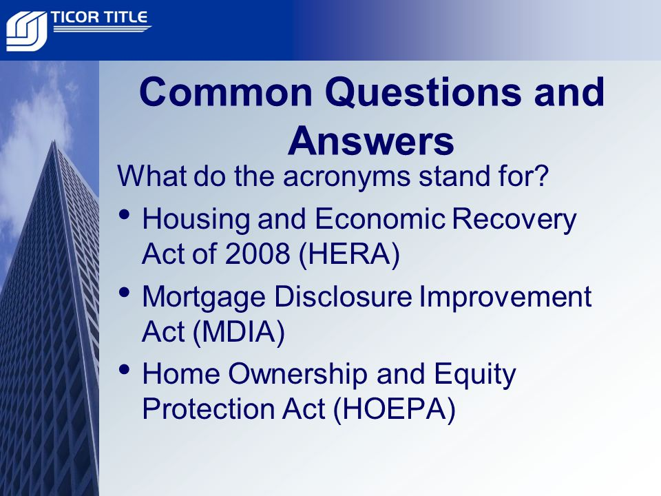 Common Questions and Answers What do the acronyms stand for.