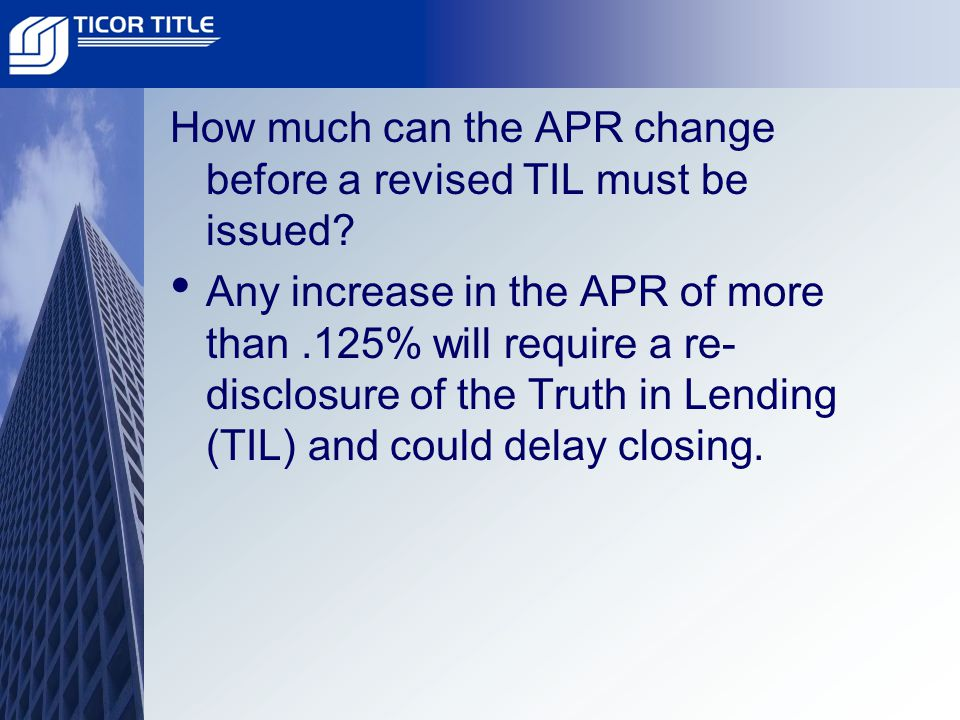 How much can the APR change before a revised TIL must be issued.