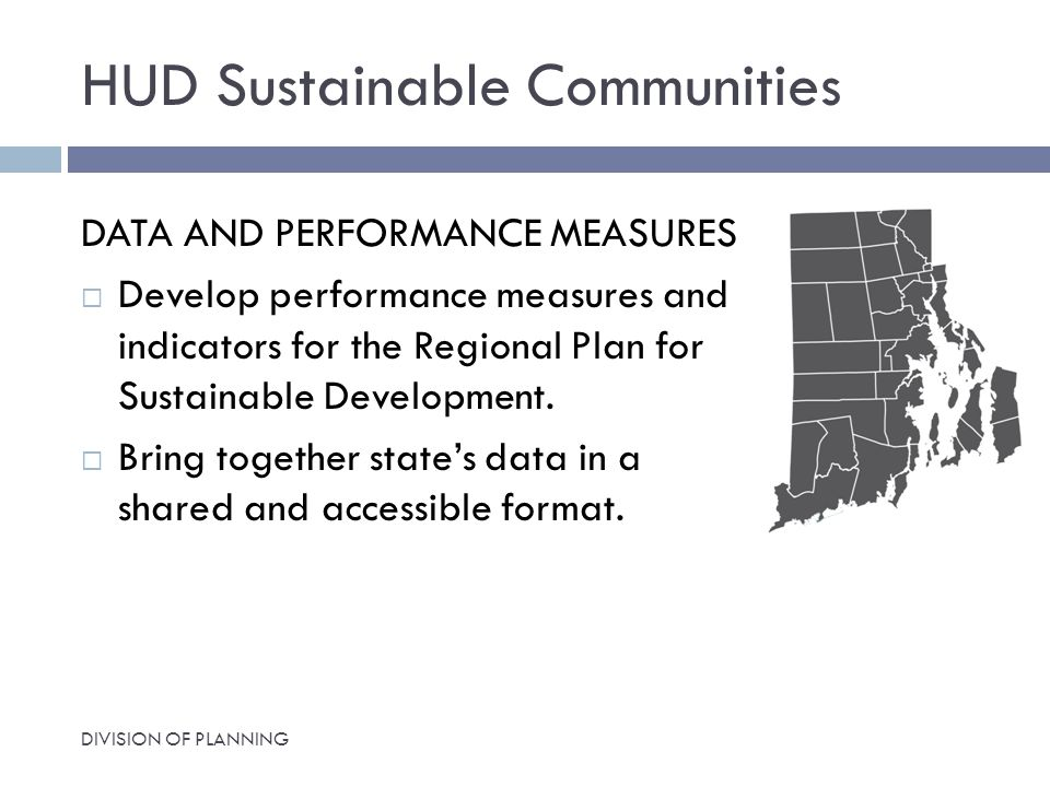 HUD Sustainable Communities DATA AND PERFORMANCE MEASURES  Develop performance measures and indicators for the Regional Plan for Sustainable Development.