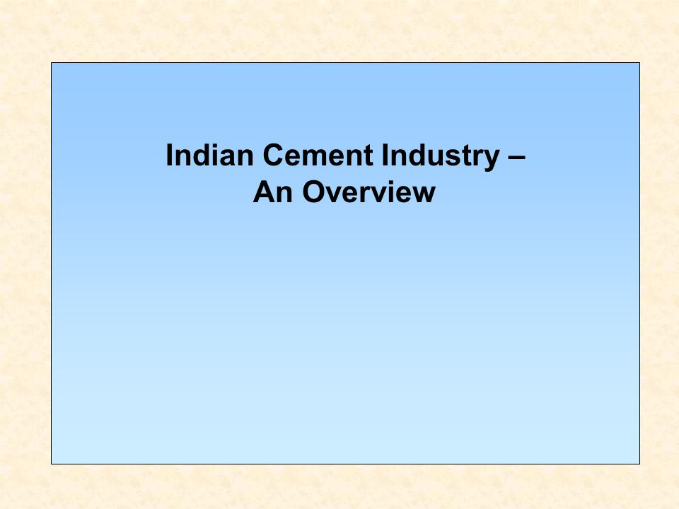 Indian Cement Industry – An Overview