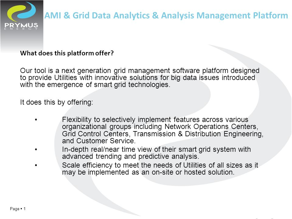 AMI & Grid Data Analytics & Analysis Management Platform Page  1 What does this platform offer.