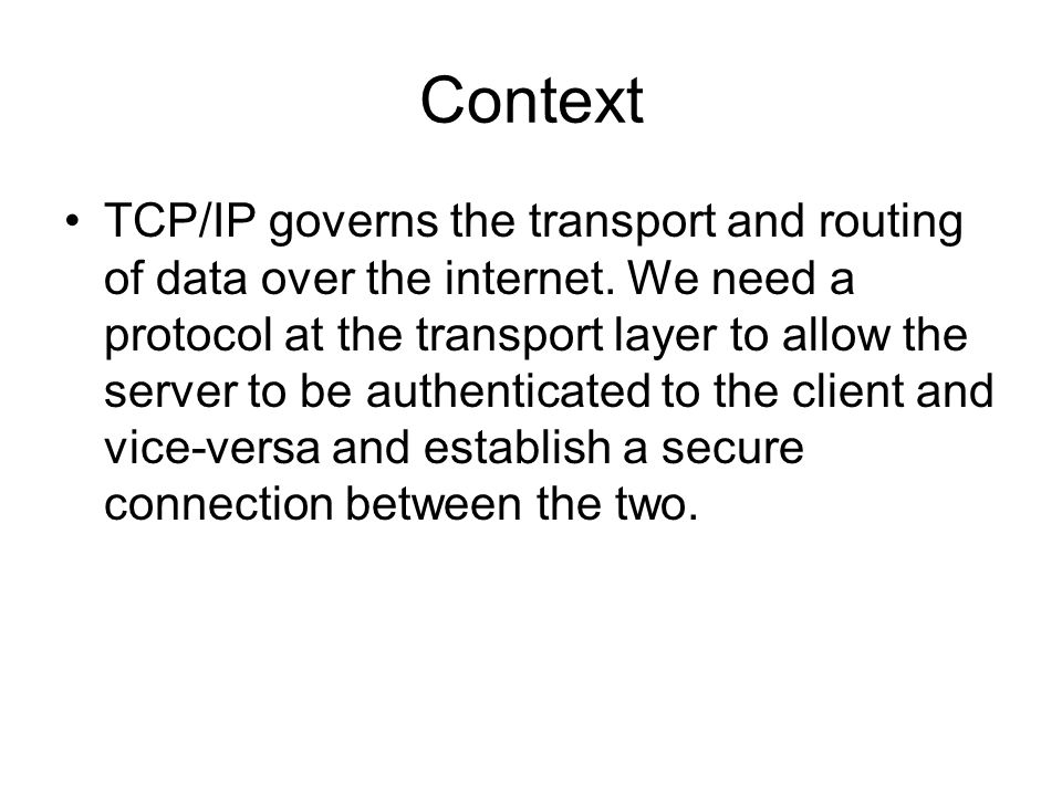 Context TCP/IP governs the transport and routing of data over the internet.