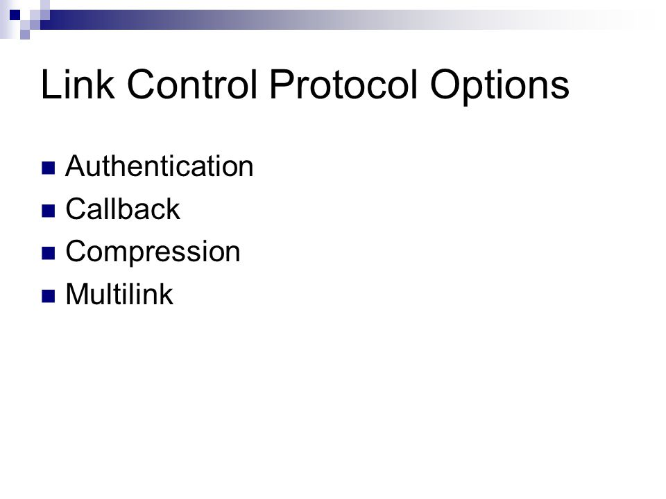 Link Control Protocol Options Authentication Callback Compression Multilink