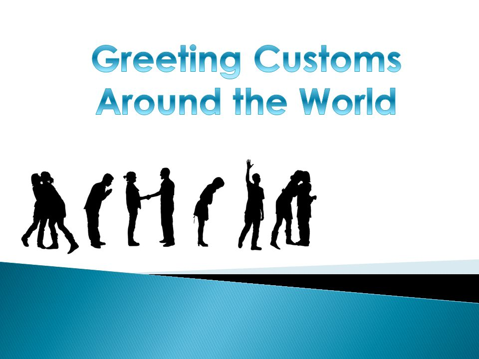 The customs and rituals involved in greeting someone are often 2 the customs and rituals involved in greeting someone are often different from country to country and unfamiliar customs can sometimes be confusing m4hsunfo